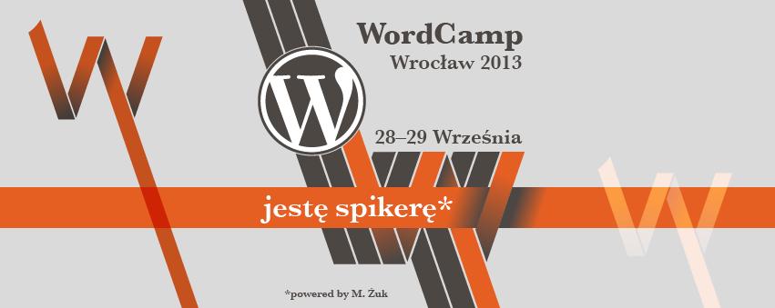 wordcamp-wroclaw-2013_jeste-spikerem-851x399-FB-cover