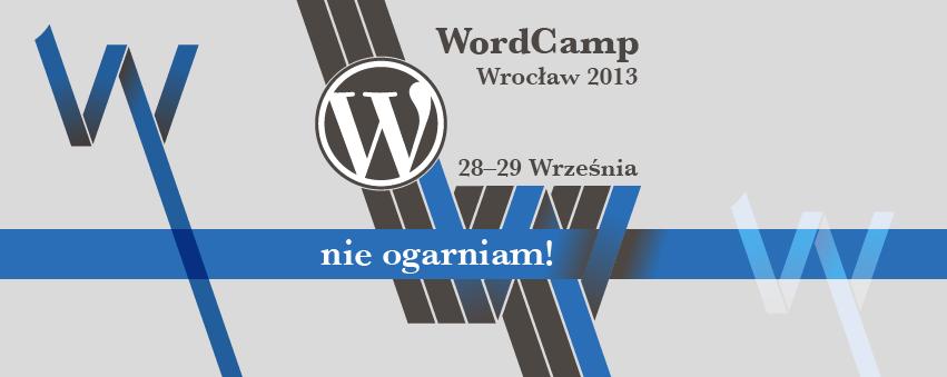 wordcamp-wroclaw-2013_nie-ogarniam-851x399-FB-cover
